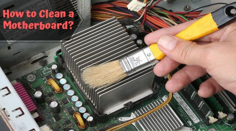 How to clean a motherboard_