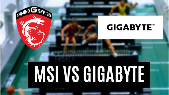 MSI VS GIGABYTE