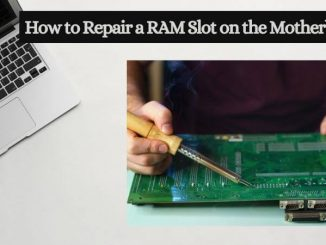 How to repair a RAM slot on the motherboard