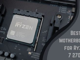 Best motherboards for Ryzen 7 2700