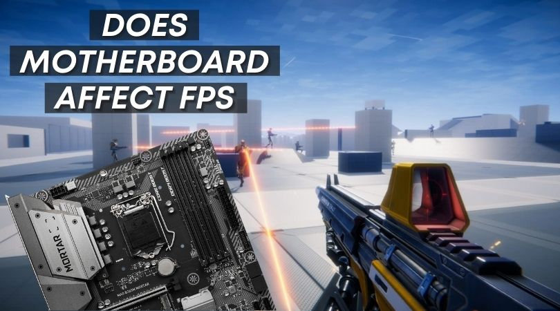 Does motherboard affect FPS